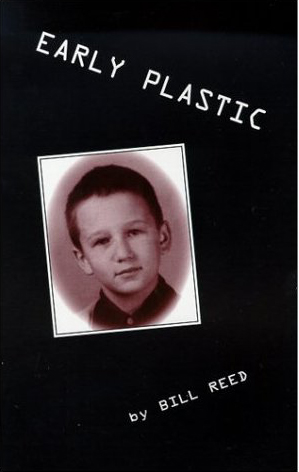 Bill Reed, Early Plastic