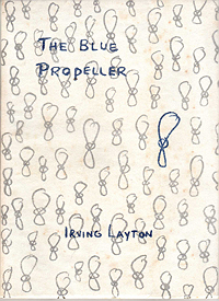 Irving Layton, The Blue Propeller