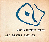 Martin Seymour Smith, All Devils Fading