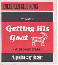 Evergreen Club News, Getting His Goat