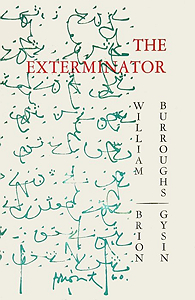 William S. Burroughs & Brion Gysin, The Exterminator, 1960, Auerhahn Press