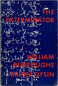 William Burroughs & Brion Gysin, The Exterminator, 1967, Auerhahn Press, Second Printing