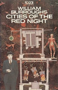 William S. Burroughs, Cities of the Red Night, Picador, 1982