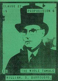 William S. Burroughs, Clause 27 Is Proposition 6 Is the Whole Tamale, 1988ish
