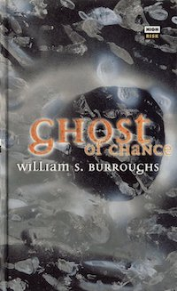 William S. Burroughs, Ghost of Chance, High Risk Books, 1995