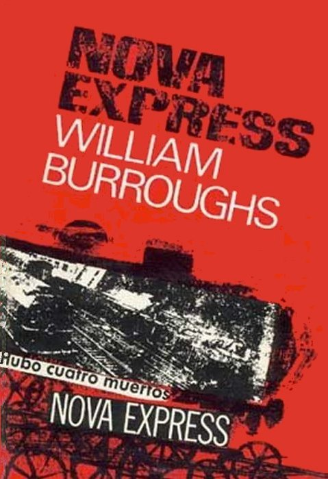 William S. Burroughs, Nova Express, Jonathan Cape, 1966