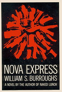William Burroughs, Nova Express, 1964, Grove Press