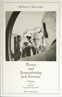 William S Burroughs, Photos and Remembering Jack Kerouac, White Fields Press 1994