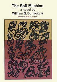 William S. Burroughs, The Soft Machine, Grove Press, 1966
