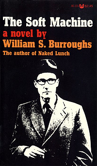 William S. Burroughs, The Soft Machine, Grove Press paperback, 1967
