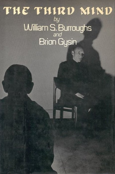 William S. Burroughs and Brion Gysin, The Third Mind, Viking, 1978