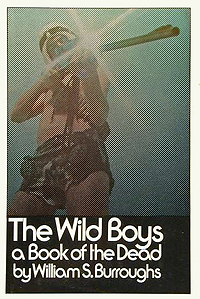 William S. Burroughs, The Wild Boys, Grove Press, 1971