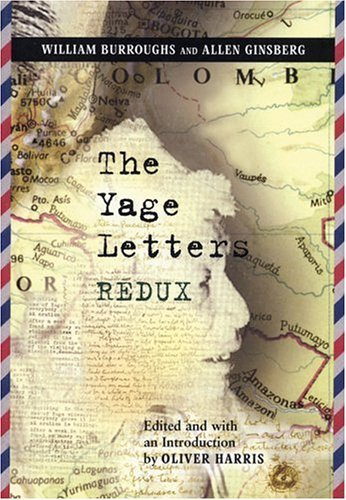 William S. Burroughs, The Yage Letters Redux