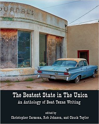 The Beatest State In The Union: An Anthology of Beat Texas Writings