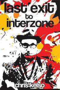 Chris Kelso, Last Exit to Interzone
