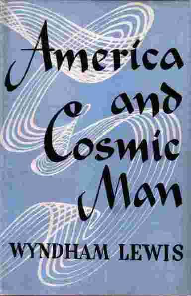 Wyndham Lewis, America and Cosmic Man