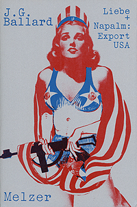 JG Ballard, Liebe + Napalm: Export USA, translated by Carl Weissner
