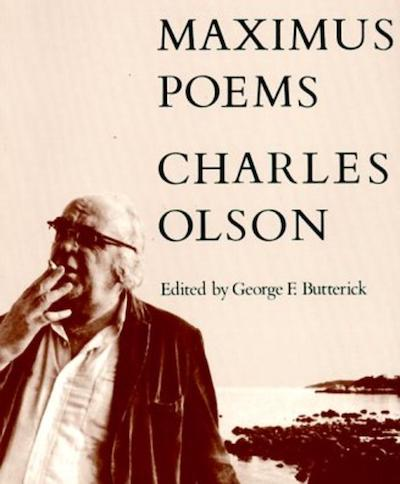 Charles Olson, The Maximums Poems