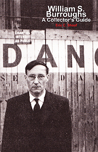 Eric C. Shoaf, William S. Burroughs: A Collector's Guide