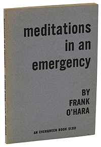 Frank O'Hara, Meditations in an Emergency, 1957
