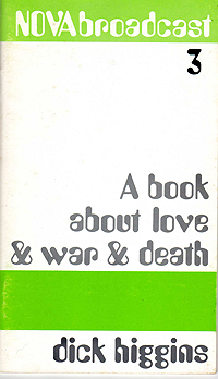 Dick Higgins, A Book about Love & War & Death, Nova Broadcast 3, 1969