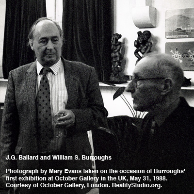 J.G. Ballard and William S. Burroughs. Photograph by Mary Evans taken on the occasion of Burroughs' first exhibition at October Gallery in the UK, May 31, 1988. Courtesy of October Gallery, London. RealityStudio.org.