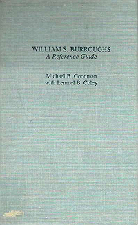 Michael Goodman & Lemuel Coley, William S. Burroughs: A Reference Guide
