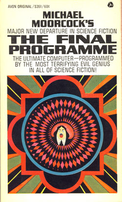 Michael Moorcock, The Final Programme, the novel which introduced the Jerry Cornelius character