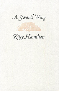 Kitty Hamilton, A Swan's Swing, Am Here Books, 1993