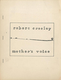 Robert Creeley, Mother's Voice, Am Here Books, 1981