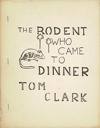 Tom Clark, The Rodent Who Came to Dinner, Am Here Books, 1981