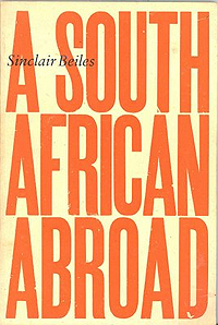 Sinclair Beiles, A South African Abroad